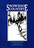 img - for Snowshoe Country (Borealis Books) book / textbook / text book