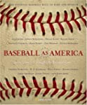 Baseball as America: Seeing Ourselves...
