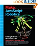 Make: JavaScript Robotics: Building N...