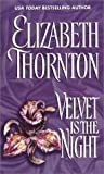 Velvet is the Night (0821773887) by Thornton, Elizabeth