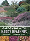 img - for Gardening with Hardy Heathers by David Small (2008-08-15) book / textbook / text book