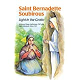 Saint Bernadette Soubirous: And Our Lady of Lourdes (Encounter the Saints)