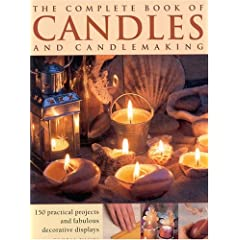 Complete Book of Candles and Candlemaking (The Complete Book of)
