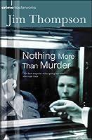 Nothing More Than Murder (CRIME MASTERWORKS)