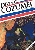 img - for Diving Cozumel book / textbook / text book