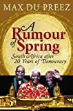 img - for A Rumour of Spring: South Africa after 20 Years of Democracy book / textbook / text book