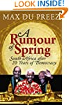 A Rumour of Spring: South Africa afte...