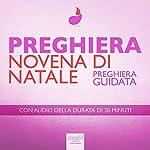 Preghiera - Novena di Natale [Christmas Novena]: Preghiera guidata [Guided Prayer] | Paul Green