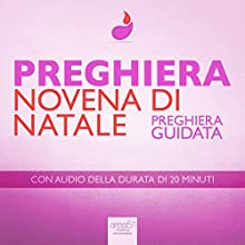 Preghiera - Novena di Natale [Christmas Novena]: Preghiera guidata [Guided Prayer] Audiobook by Paul Green Narrated by Valentina Palmieri