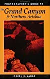 Photographers Guide to the Grand Canyon and Northern Arizona