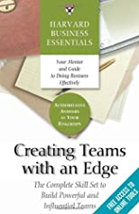Creating Teams with an Edge (Harvard Business Essentials)