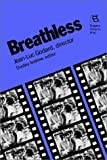 Breathless: Jean-Luc Godard, Director (Rutgers Films in Print series) (0813512530) by Andrew, Dudley