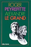echange, troc Roger Peyrefitte - Alexandre Le Grand