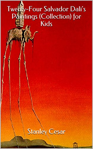 Twenty-Four Salvador Dali's Paintings (Collection) for Kids by Stanley Cesar