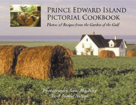 Prince Edward Island Pictorial Cookbook by Joanie Sutton