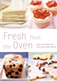 Fresh From the Oven: Over 70 Recipes for Delicious Home Baking (0600617122) by Hamlyn