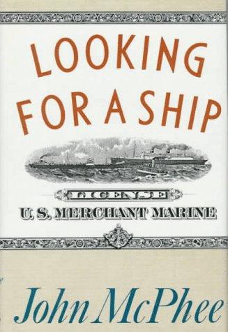 Looking for a Ship, McPhee,John A.