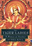 The Tiger Ladies: A Memoir of Kashmir