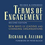 Terms of Engagement: New Ways of Leading and Changing Organizations | Richard H. Axelrod