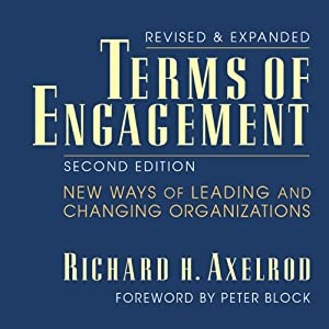 Terms of Engagement: New Ways of Leading and Changing Organizations | [Richard H. Axelrod]