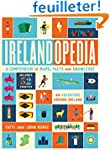 Irelandopedia: A Compendium of Map, F...