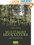 Multiaged Silviculture: Managing For...