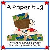 A Paper Hug ~ Stephanie Skolmoski
