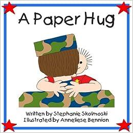 a paper hug stephanie skolmoski anneliese bennion
