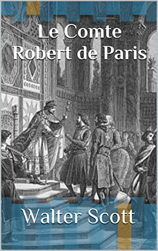 Sir Walter Scott - Le Comte Robert de Paris