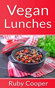 Vegan Cookbook: Vegan Lunches (Vegan Diet Books) (vegan diet guide) (vegan cookbooks)