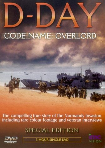 D Day Codename Overlord - The compelling true story of the Normandy Invasion including rare colour footage and veteran interiews [DVD]