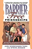 Barrier Free Friendships (0310210070) by Tada, Joni Eareckson