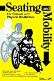img - for Seating and Mobility for Persons With Physical Disabilities book / textbook / text book
