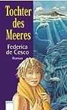 Tochter des Meeres - Federica DeCesco, Federica de Cesco