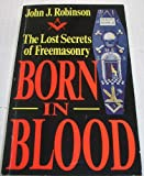 Born In Blood (0099228610) by Robinson, John J.