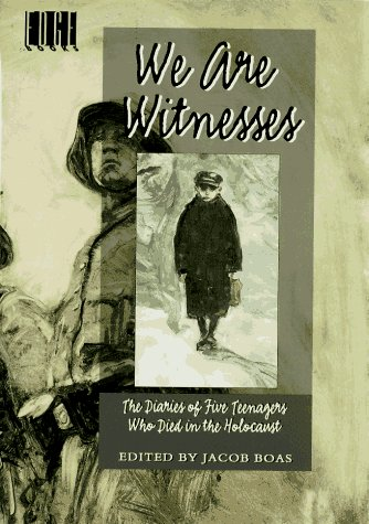 We Are Witnesses: Five Diaries Of Teenagers Who Died In The Holocaust (Edge Books), Boas, Jacob