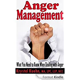 Anger Management: What You Need to Know When Dealing with Anger (English Edition)