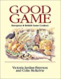 Victoria Jardine-Paterson Good Game: European and British Game Cookery