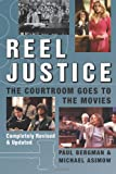 Reel Justice: The Courtroom Goes to the Movies (0740754602) by Paul Bergman