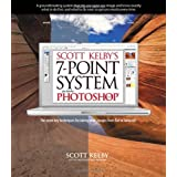Scott Kelby's 7-Point System for Adobe Photoshop CS3 (Voices)by Scott Kelby