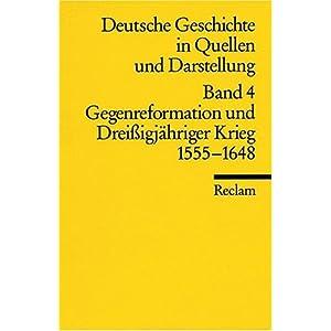 eBook Cover für  Deutsche Geschichte in Quellen und Darstellung Deutsche Geschichte 4 in Quellen und Darstellung Gegenreformation und Drei 223 igj xE4 hriger Krieg 1555 1648 BD 4