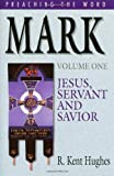 Mark: Jesus, Servant and Savior (Preaching the Word) Volume One (0891075224) by Hughes, R. Kent