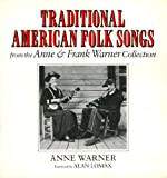Traditional American Folk Songs from the Anne and Frank Warner Collection