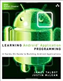 img - for Learning Android Application Programming: A Hands-On Guide to Building Android Applications book / textbook / text book