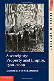 img - for Sovereignty, Property and Empire, 1500-2000 (Ideas in Context) by Andrew Fitzmaurice (23-Oct-2014) Hardcover book / textbook / text book