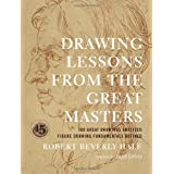 Drawing Lessons from the Great Masters (Practical Art Books)by Robert Beverly Hale