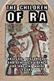 The Children of Ra: Artistic, Historical, and Genetic Evidence for Ancient White Egypt