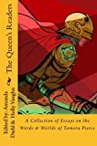 The Queen's Readers: A Collection of Essays on the Words and Worlds of Tamora Pierce