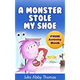 Children's Ebook: A Monster Stole My Shoe (A Funny and Beautifully Illustrated Childrens Bedtime Rhyming Picture...