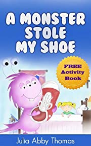 Children's Ebook: A Monster Stole My Shoe (A Funny and Beautifully Illustrated Childrens Bedtime Rhyming Picture Book For Ages 2-8)